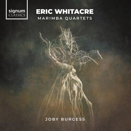 Eric Whitacre: Marimba Quartets by Joby Burgess
