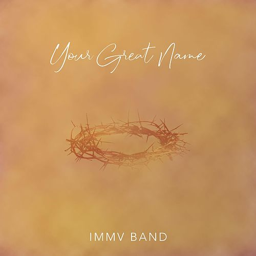 Your Great Name (We Love Your Name Wide as the Sky) von IMMV Band