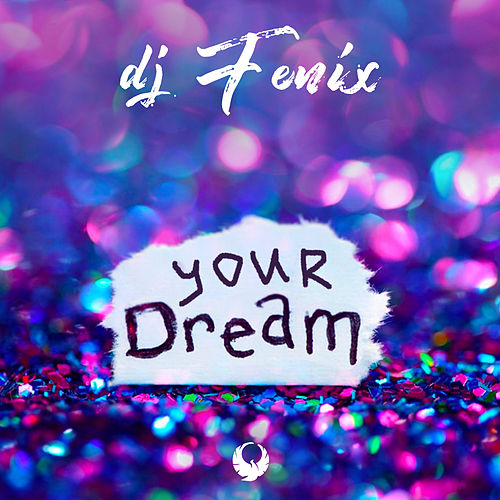Your dream by Dj Fenix