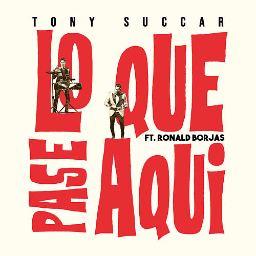 Lo Que Pase Aquí by Tony Succar