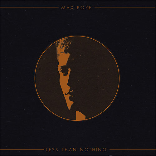 Less Than Nothing by Max Pope