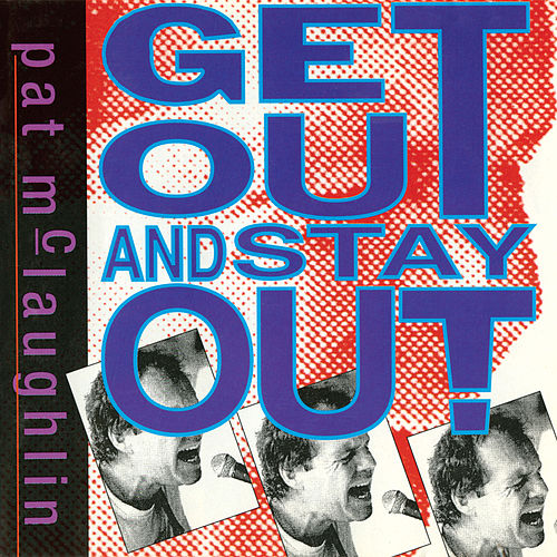 Get Out And Stay Out de Pat McLaughlin