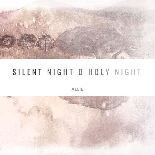 Silent Night O Holy Night by Ällie