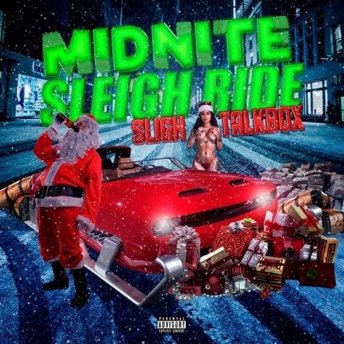 Midnite Sleigh Ride by Sligh Talkbox