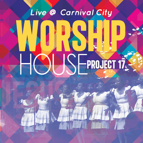 Project 17 (Live at Carnival City) by Worship House