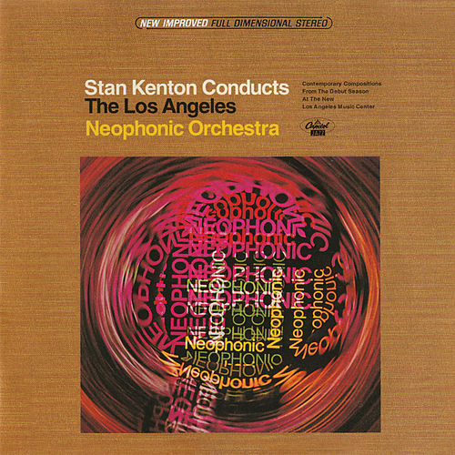 Stan Kenton Conducts The Los Angeles Neophonic Orchestra by Stan Kenton