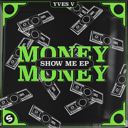 Money Money / Show Me EP by Yves V