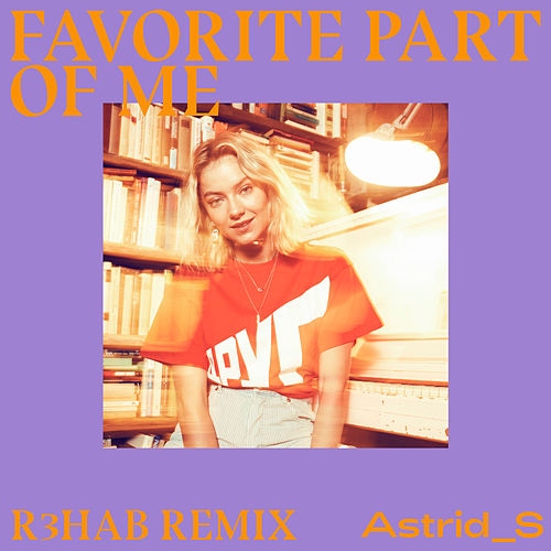 Favorite Part Of Me (R3HAB Remix) by Astrid S