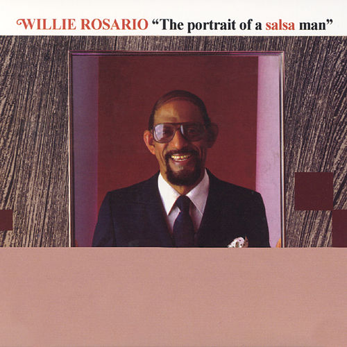 The Portrait Of A Salsa Man de Willie Rosario