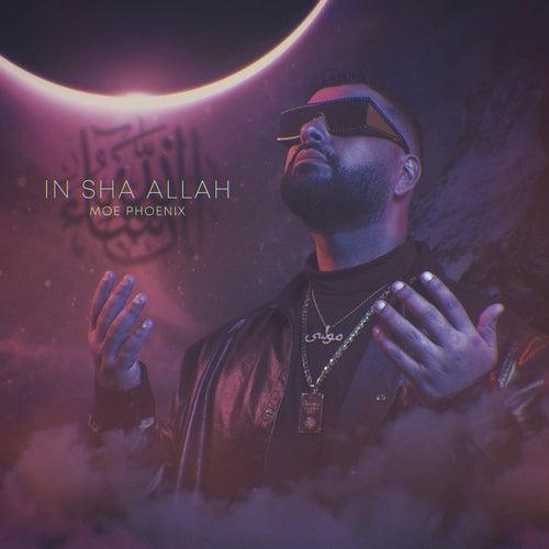 In Sha Allah by Moe Phoenix
