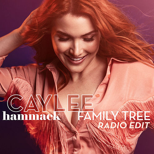Family Tree (Radio Edit) de Caylee Hammack