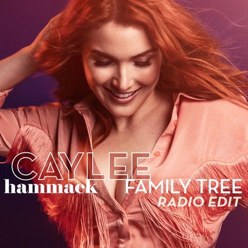 Family Tree (Radio Edit) by Caylee Hammack