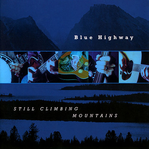 Still Climbing Mountains by Blue Highway