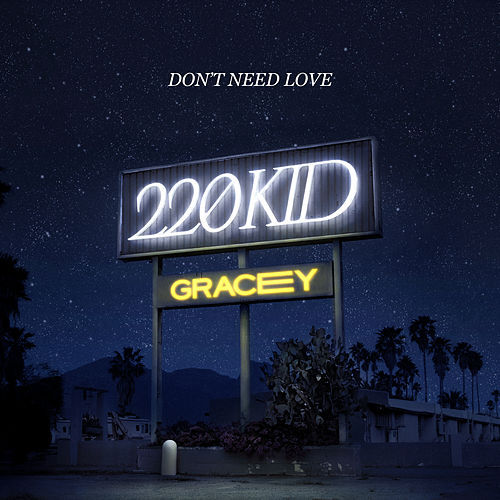 Don't Need Love by 220 KID