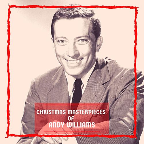 Christmas Masterpieces of Andy Williams by Andy Williams