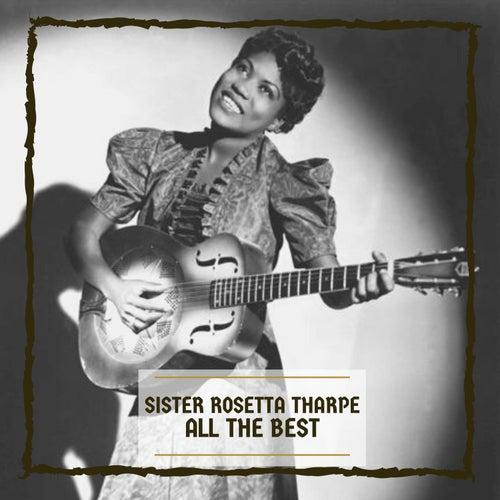 All The Best by Sister Rosetta Tharpe