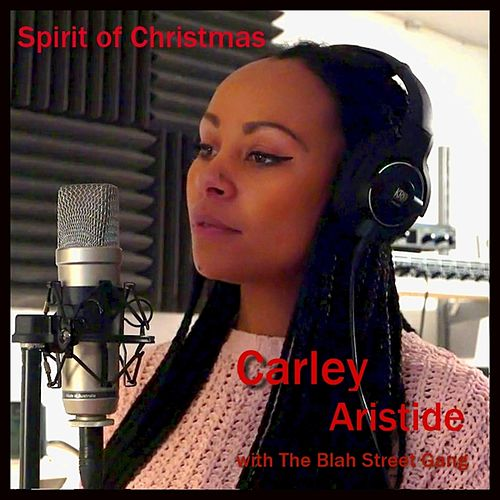 Spirit of Christmas (feat. Carley Aristide) de The Blah Street Gang