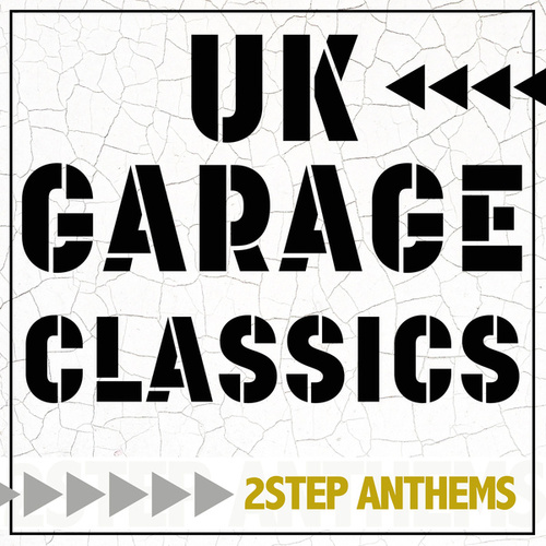 UK Garage Classics - 2 Step Anthems van Various Artists