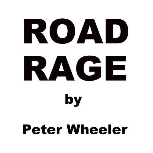 Road Rage by Peter Wheeler