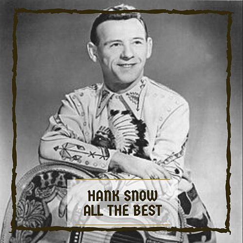 All The Best by Hank Snow