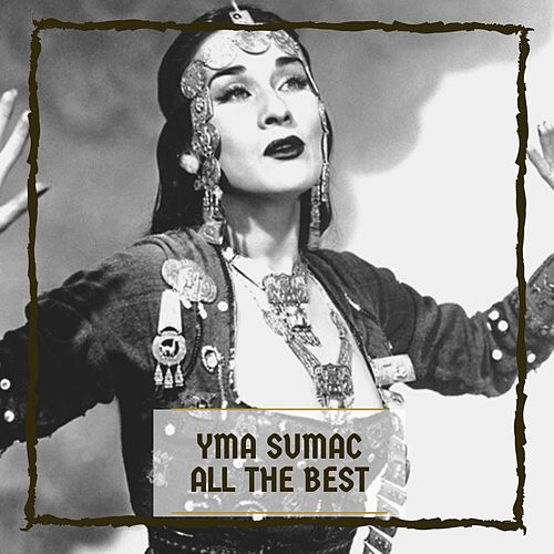 All The Best von Yma Sumac
