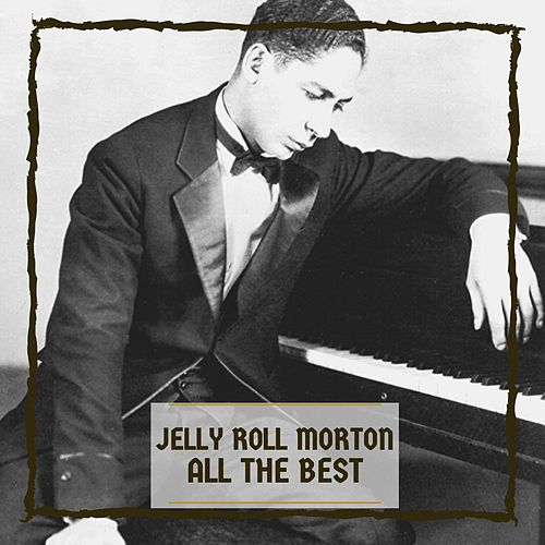 All The Best by Jelly Roll Morton