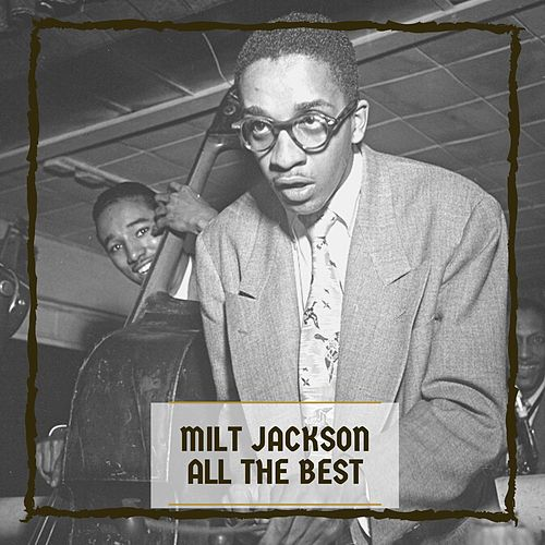 All The Best di Milt Jackson