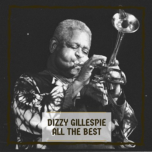 All The Best by Dizzy Gillespie