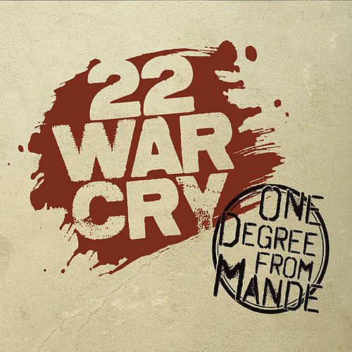 22 War Cry de One Degree from Mande