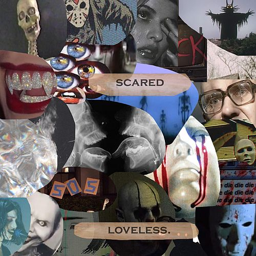 Scared di Loveless