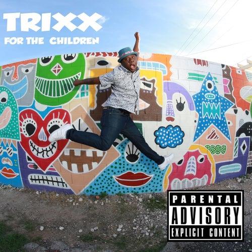 For the Children von Trixx