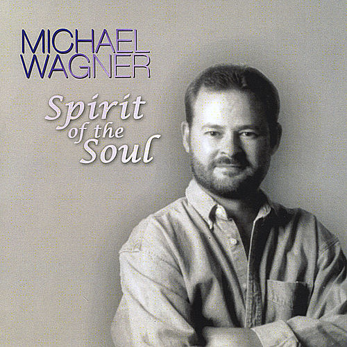 Spirit of the Soul by Michael Wagner