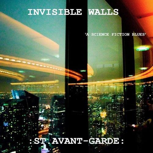 Invisible Walls (A Science Fiction Blues) de St. Avant-Garde