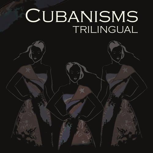 Trilingual by Cubanisms