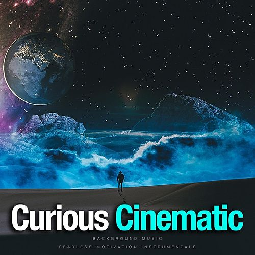 Curious Cinematic (Background Music) de Fearless Motivation Instrumentals