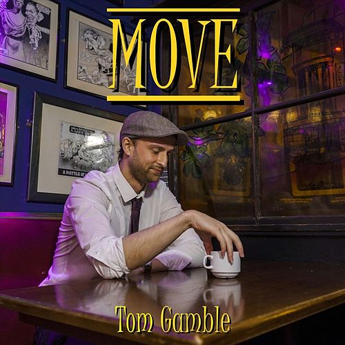 Move by Tom Gamble
