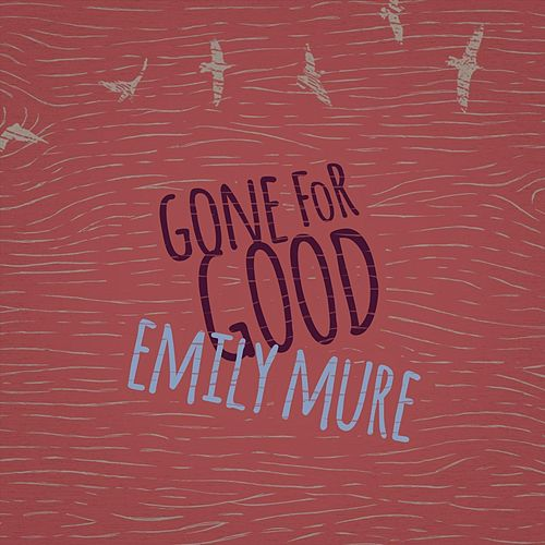 Gone for Good de Emily Mure