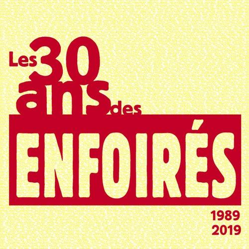 Les 30 ans des Enfoirés 1989 2019 de Les Enfoirés