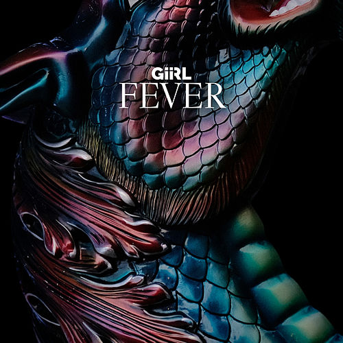 Fever by GiiRL