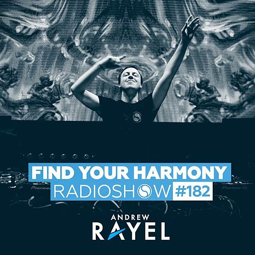 Find Your Harmony Radioshow #182 by Andrew Rayel