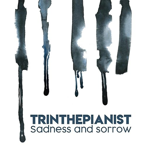 Sadness and Sorrow von Trinthepianist