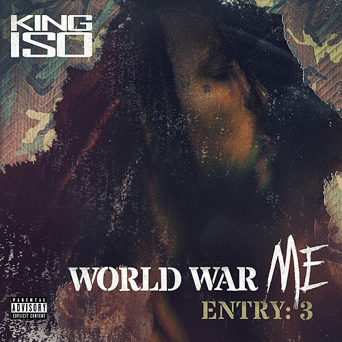 World War Me - Entry: 3 by King Iso
