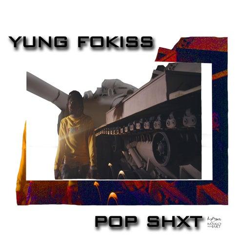 Pop Shxt de Yung Fokiss