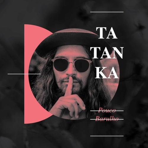 Pouco Barulho di Tatanka