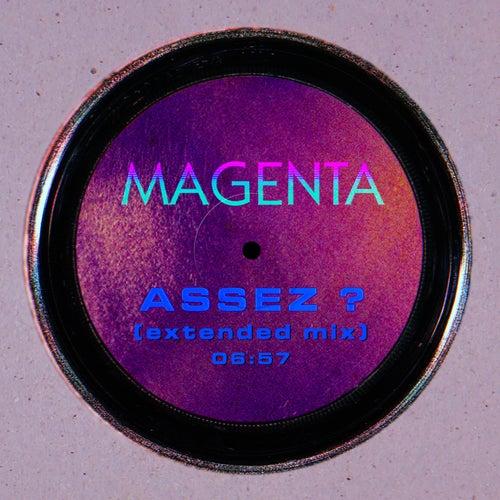 Assez ? (Extended) von MAGENTA