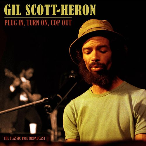 Plug In, Turn On, Cop Out de Gil Scott-Heron