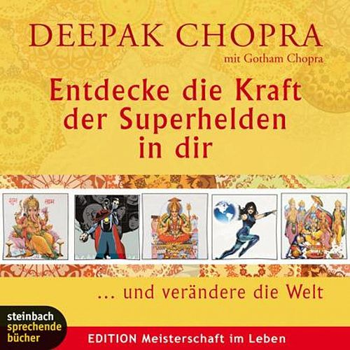 Entdecke den Superhelden in dir (Ungekürzt) by Deepak Chopra