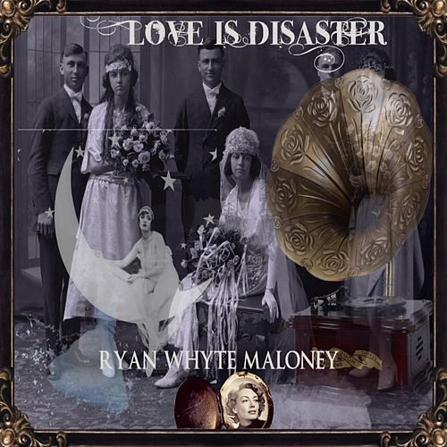 Love Is Disaster de Ryan Whyte Maloney