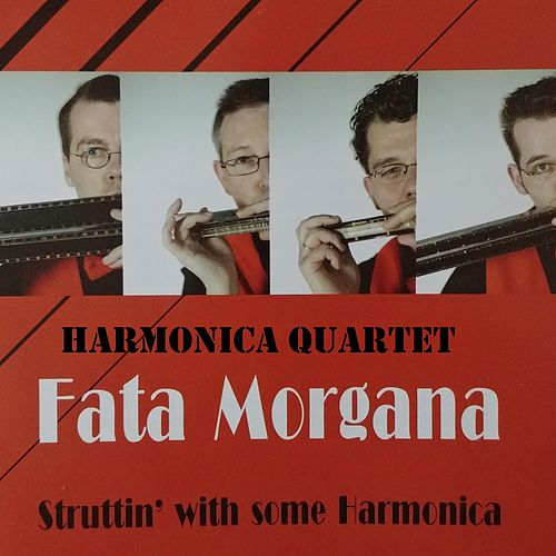 Struttin' With Some Harmonica by Harmonica Quartet Fata Morgana