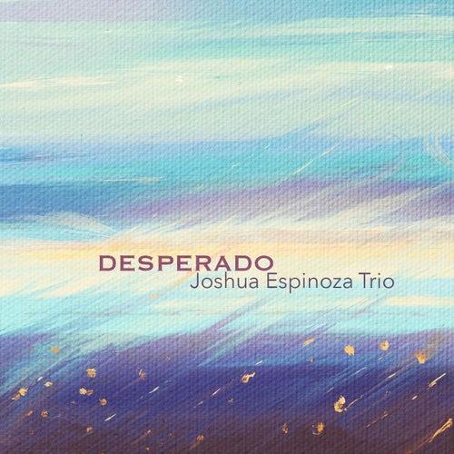 Desperado von Joshua Espinoza Trio